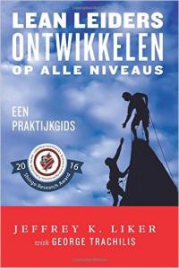 Liker Lean boek Lean Leiders Ontwikkelen Jeffrey K Liker
